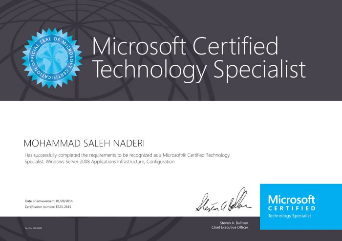MOHAMMAD SALEH NADERI Has successfully completed the requirements to be recognized as a Microsoft® Certified Technology Specialist: Windows Server 2008 Applications Infrastructure, Configuration. Date of achievement: 01/29/2014 Certification number: E723-2615 Steven A. Ballmer… Read more